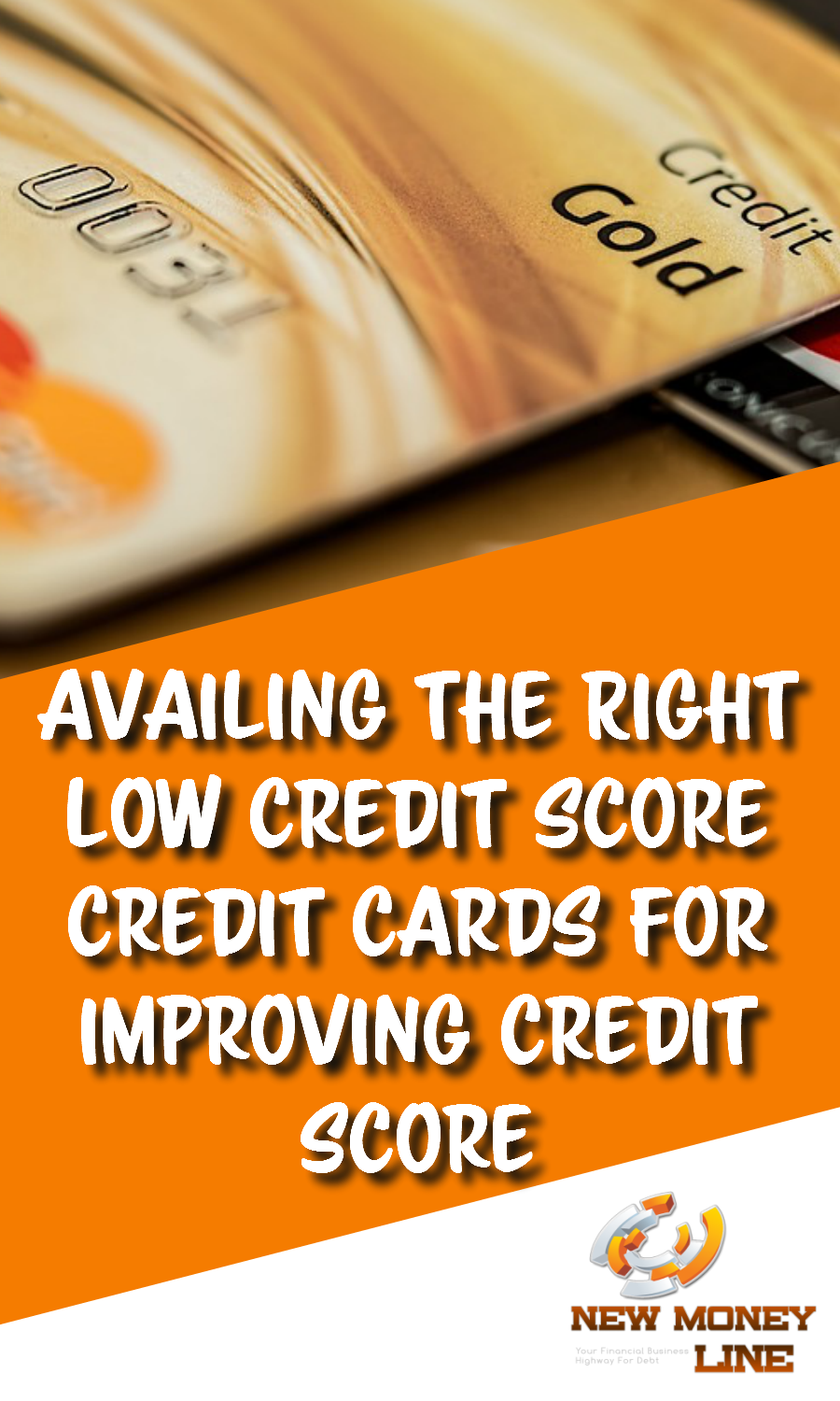 Availing The Right Low Credit Score Credit Cards For Improving Credit Score