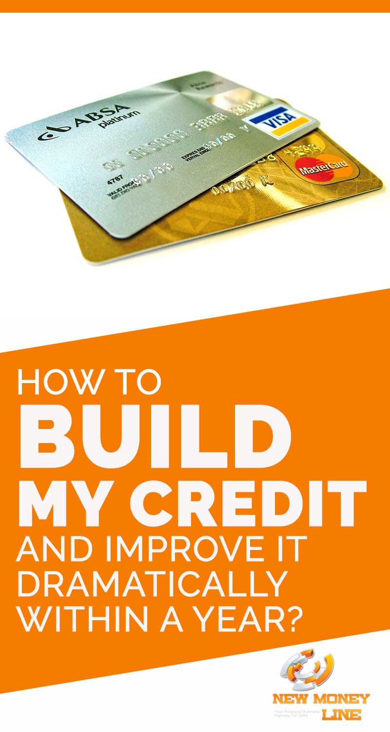How To Build My Credit And Improve It Dramatically Within A Year