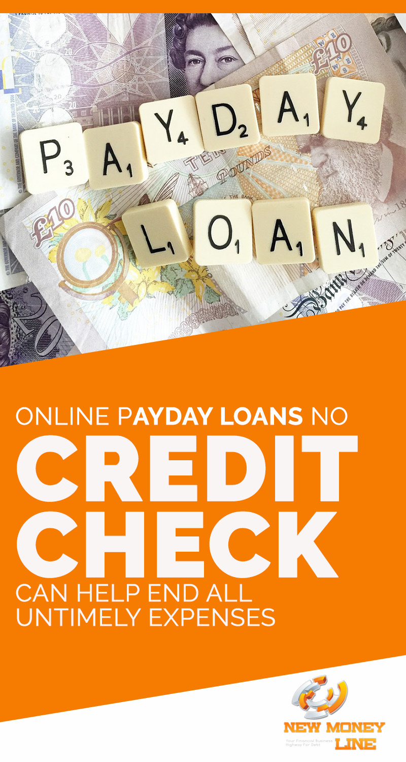 Online Payday Loans No Credit Check Can Help End All Untimely Expenses