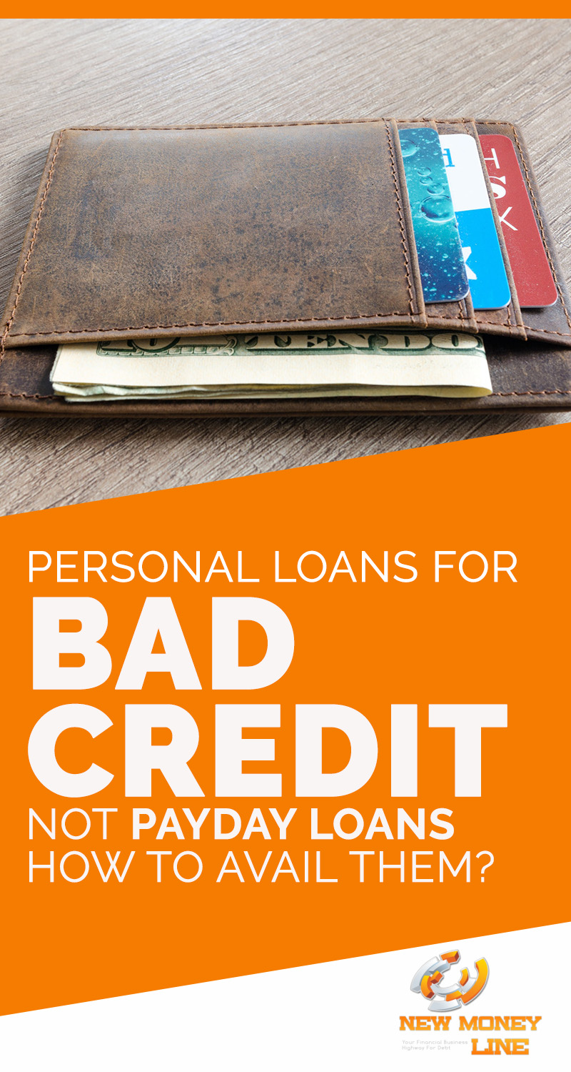 Personal Loans For Bad Credit Not Payday Loans How To Avail Them
