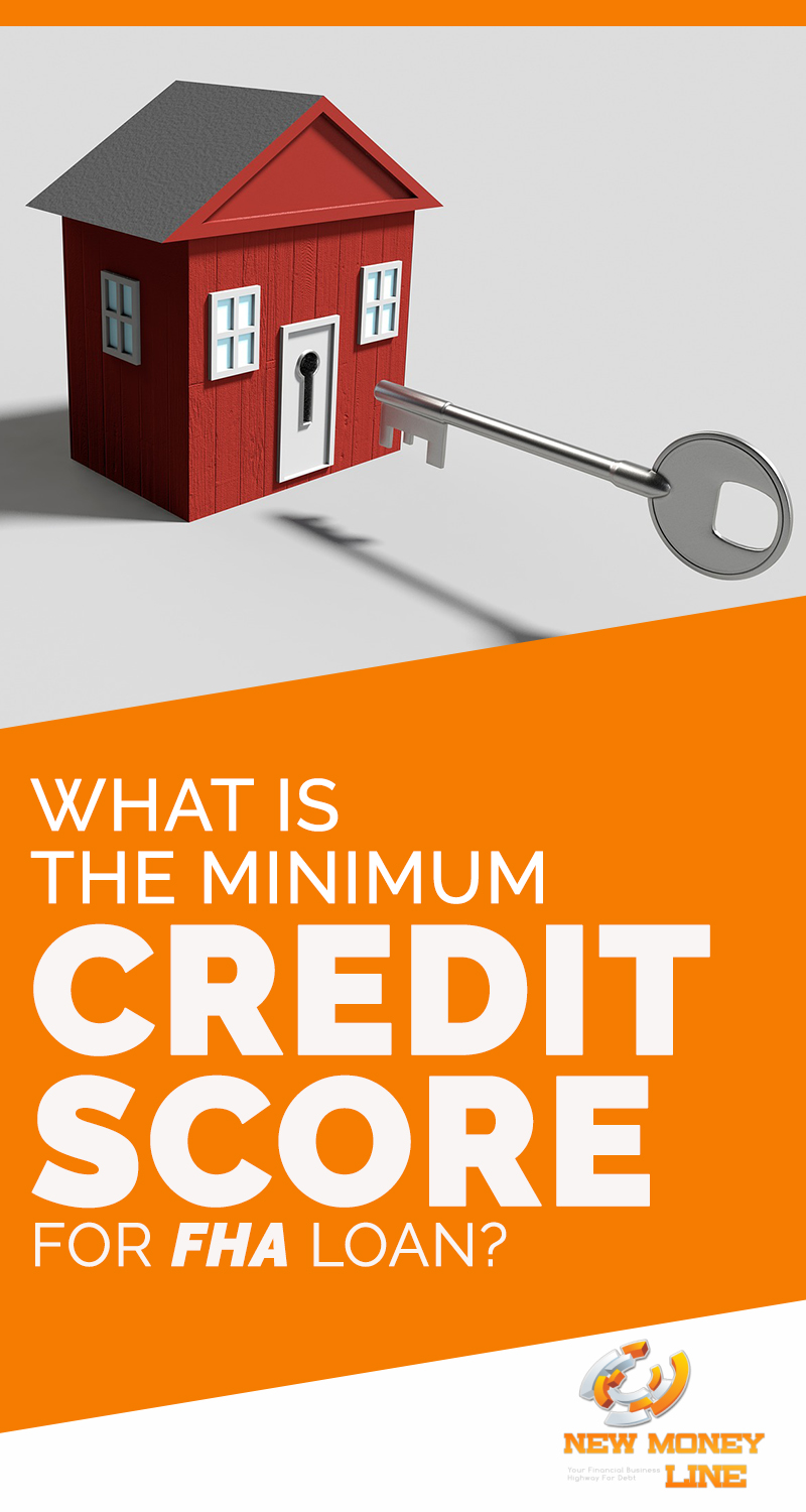 What Is The Minimum Credit Score For FHA Loan