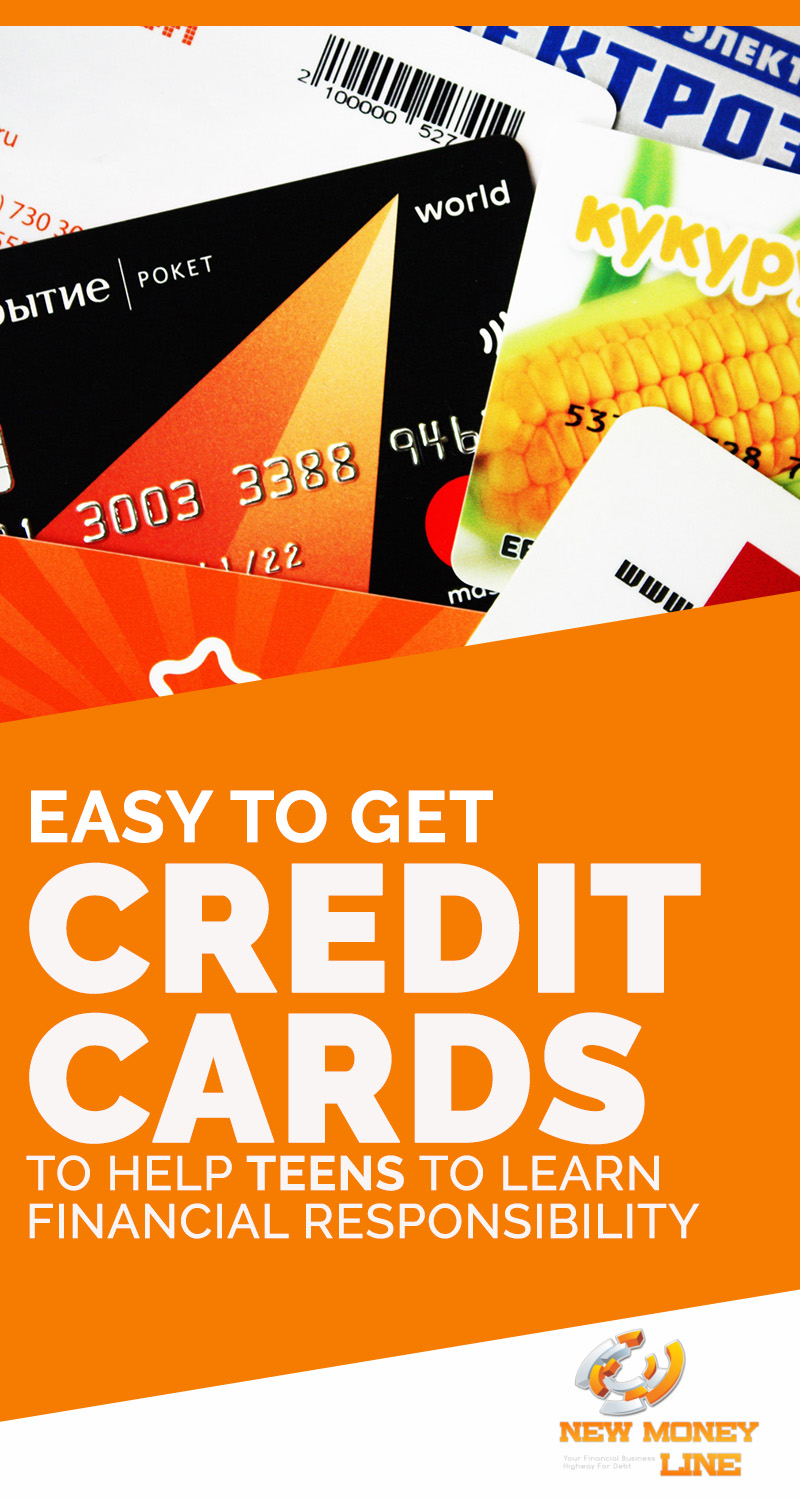 Easy To Get Credit Cards To Help Teens To Learn Financial Responsibility