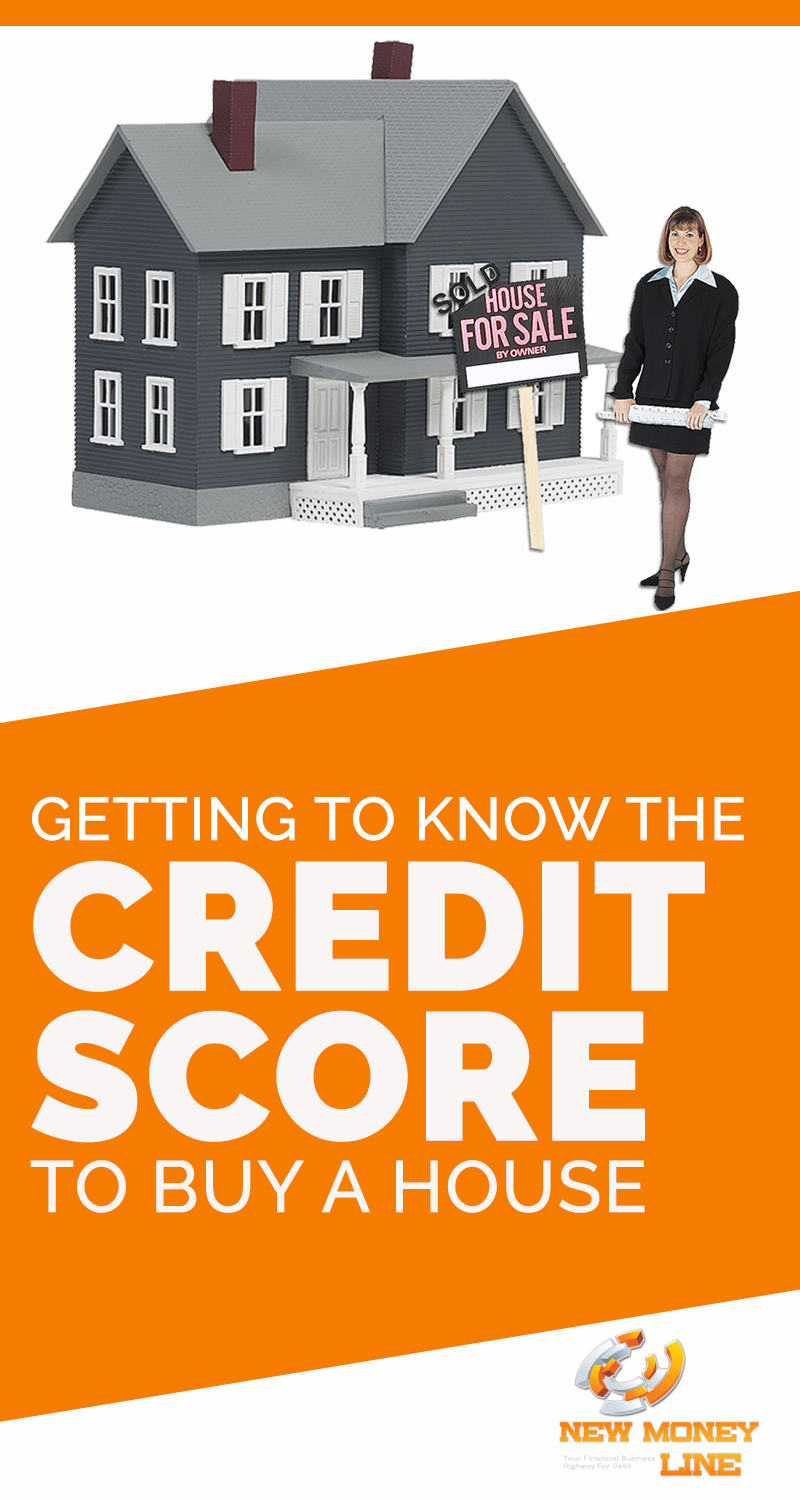 Getting To Know The Credit Score To Buy A House